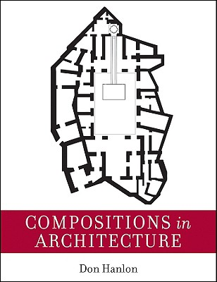 Compositions in Architecture By Hanlon, Don